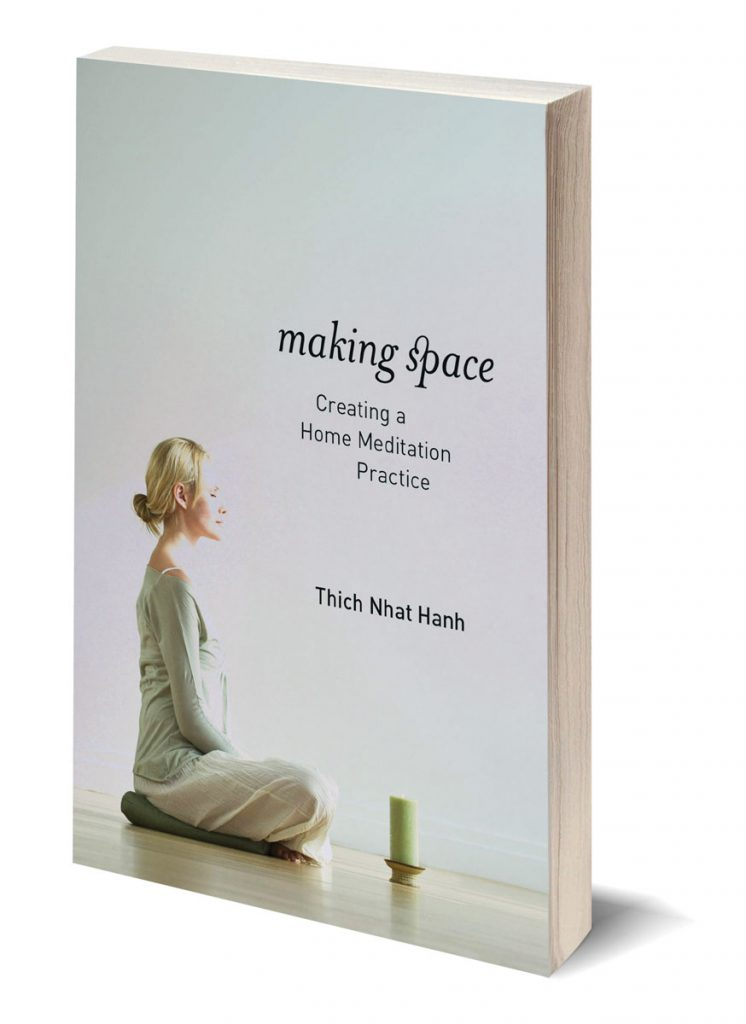 Making Space Creating a Home Meditation Practice by Thich Nhat Hanh